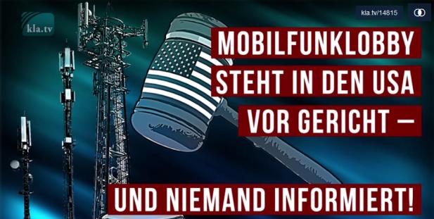 Mobilfunklobby steht in den USA vor Gericht – und niemandinformiert!